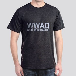 What Would Ari Do Dark T-Shirt