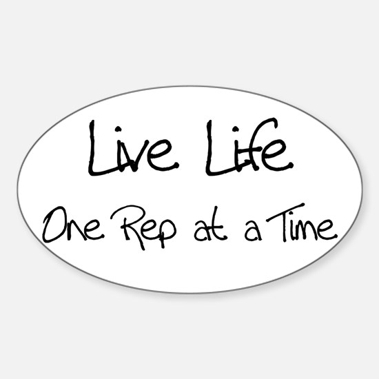 Live Life One Rep at a time Oval Decal