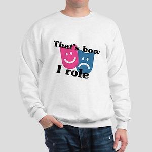 That's How I Role Sweatshirt