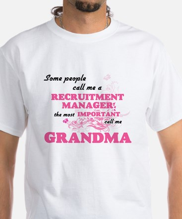 Some call me a Recruitment Manager, the mo T-Shirt