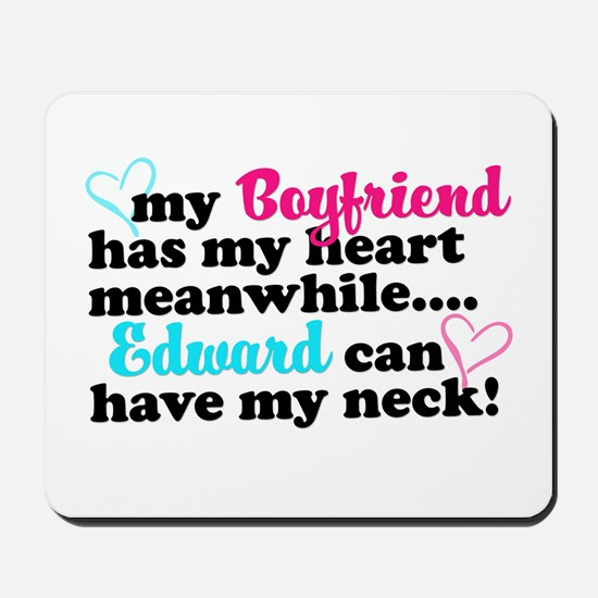 Edward can have my neck! Mousepad