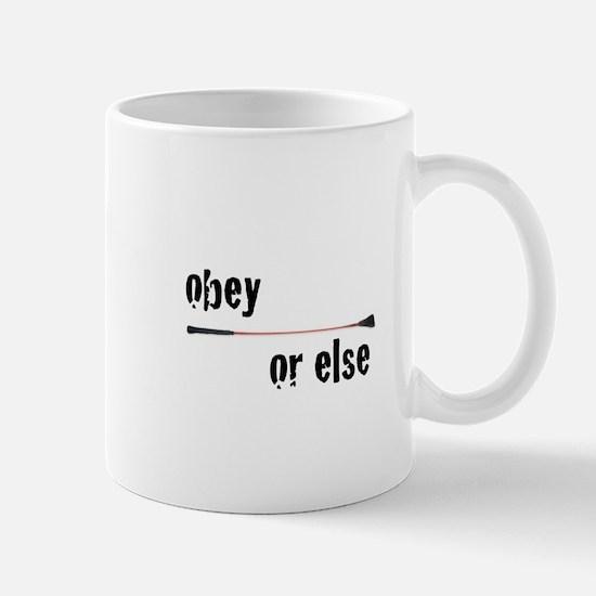 obey or else Mugs