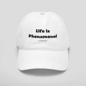 Life Is Phenomenal Cap