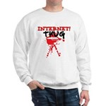 Internet Thug Sweatshirt