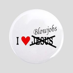 "I love Blowjobs 3.5"" Button"