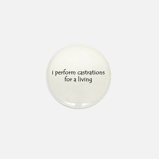 i perform castrations Mini Button