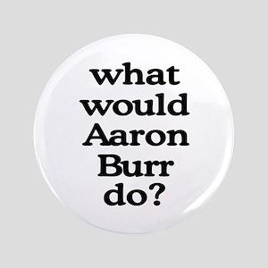 "Aaron Burr 3.5"" Button"