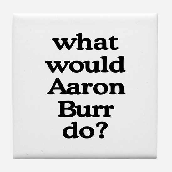 Aaron Burr Tile Coaster