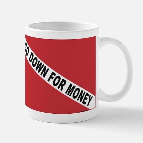 I Go Down For Money... Mug