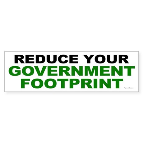 Reduce your government footprint Bumper Sticker