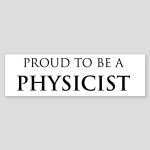 Proud Physicist Bumper Sticker
