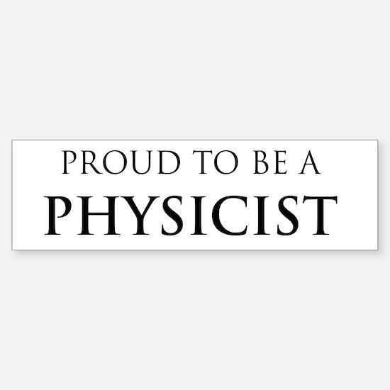 Proud Physicist Bumper Bumper Bumper Sticker