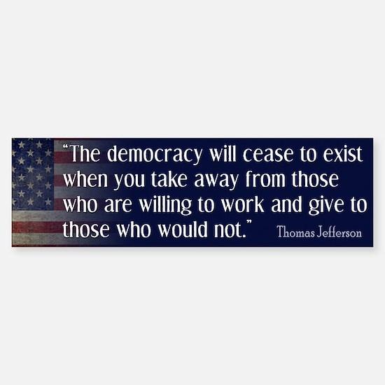 'Jefferson: Democracy will cease to exist Bumper Bumper Sticker