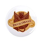"""Devil's Weed 3.5"""" Button"""