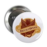 """Devil's Weed 2.25"""" Button"""