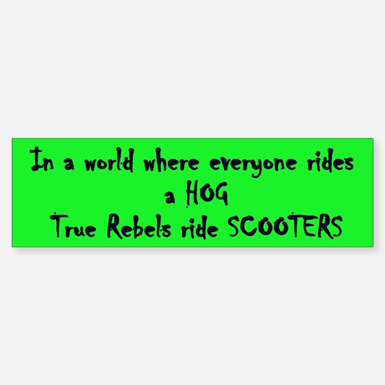 Rebels Ride Scooters Bumper Bumper Bumper Sticker