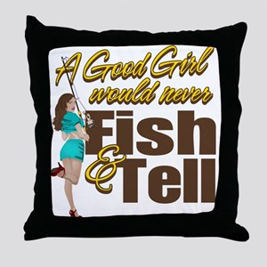 Good Girls Never Fish & Tell Throw Pillow