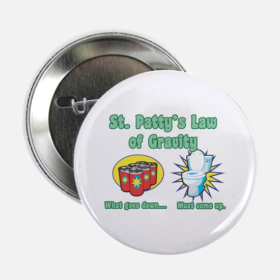 "St. Patty's Law of Gravity 2.25"" Button"