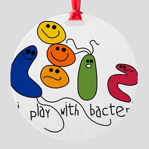 play bacteria w Round Ornament