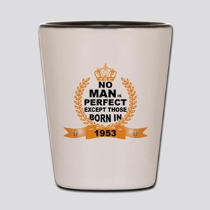 No Man is Perfect Except Those Born in 1953 Shot G