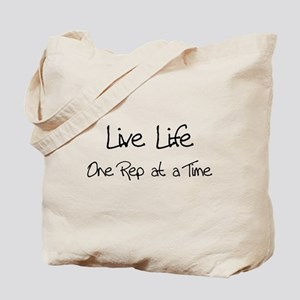 Live Life One Rep at a Time - Tote Bag