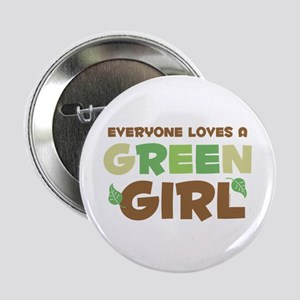 "Loves A Green Girl 2.25"" Button"