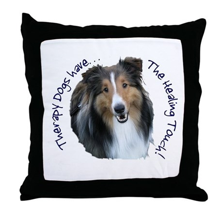 Therapy Dogs...Healing Touch Throw Pillow