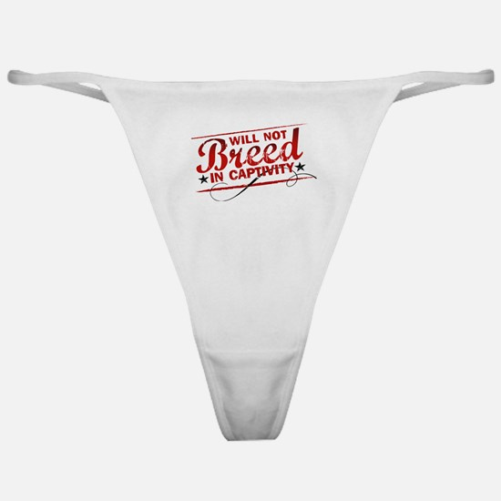 Will Not Breed in Captivity Classic Thong