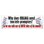 Why Does Obama Need Two Telep Bumper Sticker