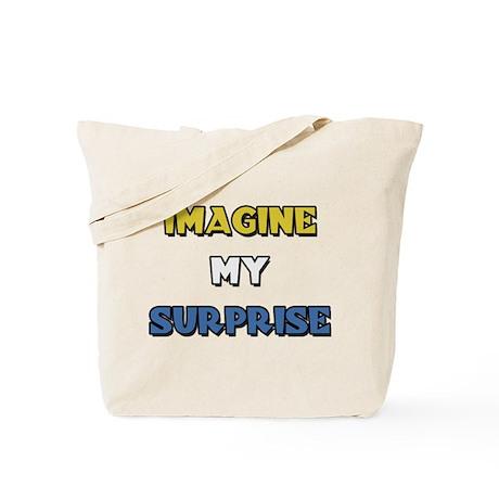 Imagine My Surprise Tote Bag