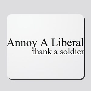 Annoy A Liberal Mousepad