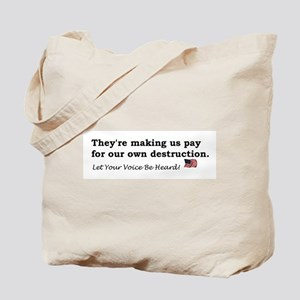 Paying for Destruction Tote Bag