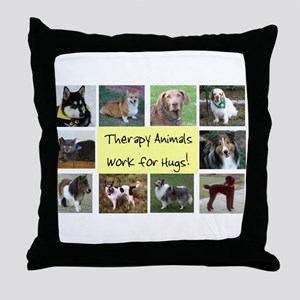 Therapy Animals Work For Hugs Throw Pillow