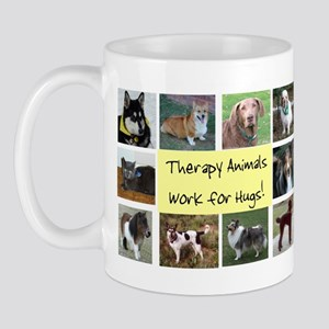 Therapy Animals Work For Hugs Mug