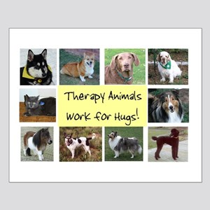 Therapy Animals Work For Hugs Small Poster