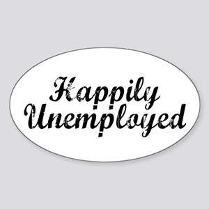 Happily Unemployed Oval Sticker