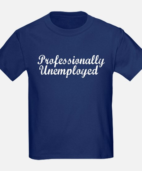 Professionally Unemployment T