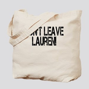 Don't Leave Lauren Tote Bag