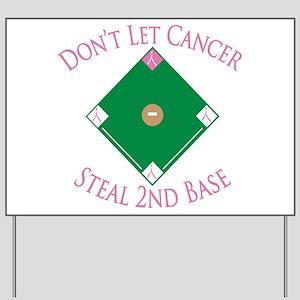 Cancer Steal 2nd Base Yard Sign