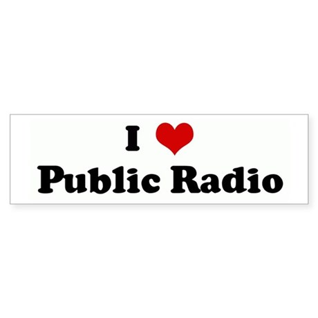 I Love Public Radio Bumper Sticker