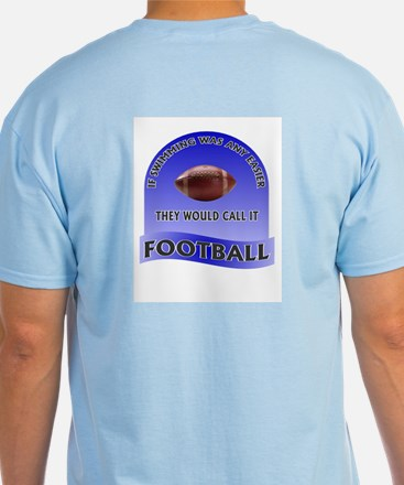 Cute If lacrosse was easy they%27d call it football T-Shirt