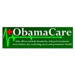 ObamaCare - Side Effects Bumper Sticker