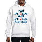 I was Anti Obama Hooded Sweatshirt