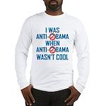 I was Anti Obama Long Sleeve T-Shirt