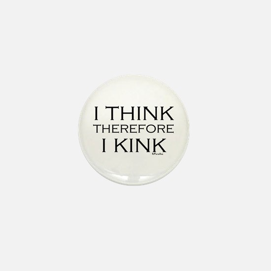 I think therefore I kink Mini Button
