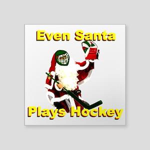 "Even Santa Plays Hockey Square Sticker 3"" x 3"""