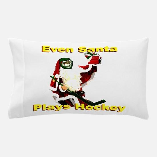Even Santa Plays Hockey Pillow Case
