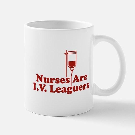 Nurses Are I.v. Leaguers Mug Mugs