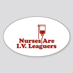 Nurses Are I.V. Leaguers Oval Sticker