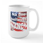 No one believes NANCY Large Mug